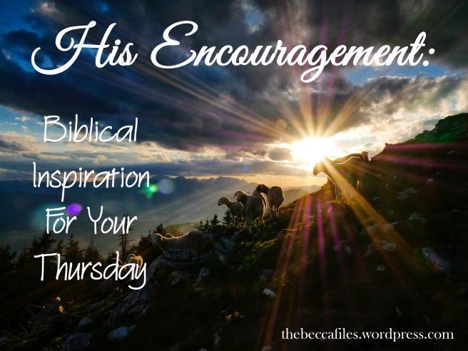 his encouragement